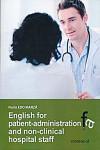 ENGLISH FOR PATIENT-ADMINISTRATION AND NON-CLINICAL HOSPITAL STAFF | 9788499765341 | Portada