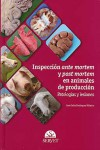 INSPECCION ANTE MORTEN Y POST MORTEN EN ANIMALES DE PRODUCCION | 9788492569595 | Portada