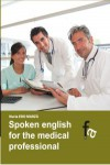 SPOKEN ENGLISH FOR THE MEDICAL PROFESIONAL | 9788499763965 | Portada