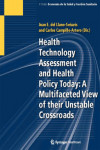 HEALTH TECHNOLOGY ASSESSMENT AND HEALTH POLICY TODAY: A MULTIFACETED VIEW OF THEIR UNSTABLE CROSSROADS | 9788494011856 | Portada