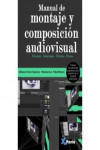 Manual de montaje y composición audiovisual | 9788494404962 | Portada