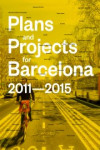 Plans and Projects for Barcelona 2011-2015 | 9781940291727 | Portada
