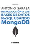 INTRODUCCIÓN A LAS BASES DE DATOS NOSQL USANDO MONGODB - 9788491162667 - Libros de informática