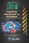 HACKING, HARDWARE Y FIRMWARE - 9788499646480 - Libros de informática