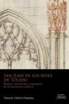 SAN JUAN DE LOS REYES DE TOLEDO - 9788416242085 - Libros de arquitectura