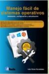 Manejo fácil de sistemas operativos - 9788494477652 - Libros de informática