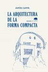 LA ARQUITECTURA DE LA FORMA COMPACTA - 9788416160563 - Libros de arquitectura