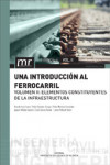 UNA INTRODUCCION AL FERROCARRIL. Vol. 2 | 9788490483817 | Portada