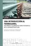 UNA INTRODUCCION AL FERROCARRIL. Vol. 2 - 9788490483817 - Libros de ingeniería