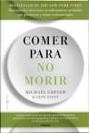 COMER PARA NO MORIR - 9788449332159 - Libros de cocina
