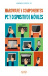 PC y dispositivos móviles. Hardware y componentes - 9788441538153 - Libros de informática