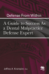 Defense From Within: A Guide to Success As a Dental Malpractice Defense Expert | 9780867155839 | Portada
