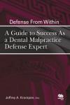 Defense From Within: A Guide to Success As a Dental Malpractice Defense Expert - 9780867155839 - Libros de medicina