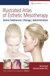 Illustrated Atlas of Esthetic Mesotherapy: Active Substances, Dosage, Administration - 9781850972327 - Libros de medicina