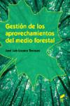 Gestión de los aprovechamientos del medio forestal - 9788490773154 - Libros de ingeniería