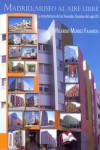 Madrid, museo al aire libre. Arquitectura de las Viviendas Sociales del siglo XXI - 9788494444760 - Libros de arquitectura