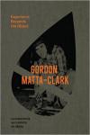 Gordon Matta-Clark: Experience Becomes the Object - 9788434313552 - Libros de arquitectura