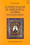 CONVENTO DE SAN JOSE DEL CARMEN DE SEVILLA. LAS TERESAS - 9788447217601 - Libros de arquitectura