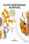 PLATOS VEGETARIANOS NUTRITIVOS - 9788416489428 - Libros de cocina