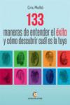 133 MANERAS DE ENTENDER EL EXITO Y COMO DESCUBRIR CUAL ES LA TUYA - 9788416362783 - Libros de psicología