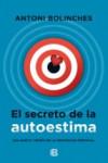 EL SECRETO DE LA AUTOESTIMA - 9788466657709 - Libros de psicología