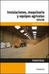 Instalaciones, maquinaria y equipos agrícolas UF0390 - 9788428398930 - Libros de ingeniería