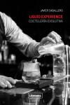 LIQUID EXPERIENCE - COCTELERíA EVOLUTIVA - 9788494509575 - Libros de cocina