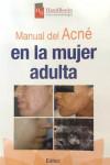 MANUAL DEL ACNE EN LA MUJER ADULTA - 9788478855926 - Libros de medicina