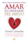 Amar es liberarse del miedo - 9788484456124 - Libros de psicología