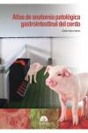 Atlas de anatomía patológica gastrointestinal del cerdo - 9788416315796 - Libros de medicina