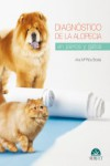 Diagnóstico de la alopecia en perros y gatos - 9788416315406 - Libros de medicina