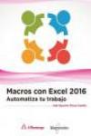 MACROS CON EXCEL 2016. AUTOMATIZA TU TRABAJO - 9788426723666 - Libros de informática