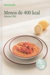 MENOS DE 400 KCAL. THERMOMIX - 9788461734047 - Libros de cocina
