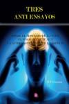 Tres anti ensayos - 9788416532384 - Libros de psicología