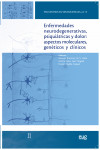 ENFERMEDADES NEURODEGENERATIVAS, PSIQUIÁTRICAS Y DOLOR: ASPECTOS MOLECULARES, GENÉTICOS Y CLÍNICOS - 9788433858191 - Libros de medicina