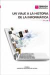 UN VIAJE A LA HISTORIA DE LA INFORMÁTICA - 9788490484913 - Libros de informática