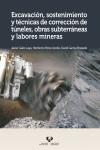 EXCAVACIÓN, SOSTENIMIENTO Y TÉCNICAS DE CORRECCIÓN DE TÚNELES, OBRAS SUBTERRÁNEAS Y LABORES MINERAS - 9788490824214 - Libros de ingeniería