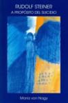 RUDOLF STEINER: A PROPOSITO DEL SUICIDIO - 9788492843640 - Libros de psicología