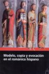 MODELO, COPIA Y EVOCACION EN EL ROMANICO HISPANO - 9788415072928 - Libros de arquitectura