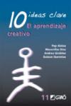 10 IDEAS CLAVE: EL APRENDIZAJE CREATIVO - 9788478277117 - Libros de psicología