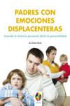 PADRES CON EMOCIONES DISPLACENTERAS - 9788497276283 - Libros de psicología