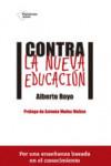 CONTRA LA NUEVA EDUCACION - 9788416620074 - Libros de psicología