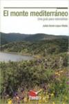 EL MONTE MEDITERRANEO: UNA GUIA PARA NATURALISTAS - 9788416702015 - Libros de ingeniería