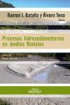 PROCESOS HIDROSEDIMENTARIOS EN MEDIOS FLUVIALES - 9788497437325 - Libros de ingeniería