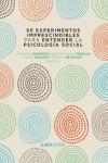 50 experimentos imprescindibles para entender la Psicología Social - 9788491044338 - Libros de psicología