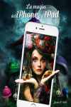 La magia del iPhone y el iPad | 9788441538238 | Portada