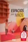 ESPACIOS PARA NIÑOS - 9788490540350 - Libros de arquitectura