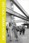 Vertical Urban Factory - 9781940291635 - Libros de arquitectura