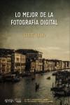 Lo mejor de la fotografía digital - 9788441538214 - Libros de informática