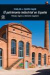 EL PATRIMONIO INDUSTRIAL EN ESPAÑA - 9788446043348 - Libros de arquitectura